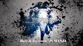 Bare & Jayceeoh - JUMANJI