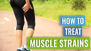 How To Treat Muscle Strains or Tears