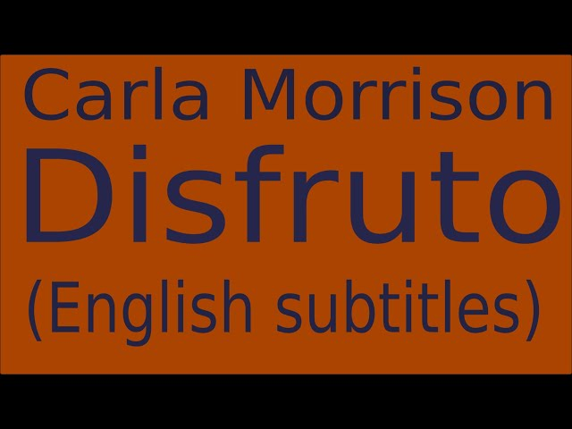 Carla Morrison - Disfruto (English Lyrics Translation)