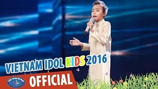 VIETNAM IDOL KIDS 2016 - GALA 3 - HÁT TỪ TRÁI TIM - HỒ VĂN CƯỜNG