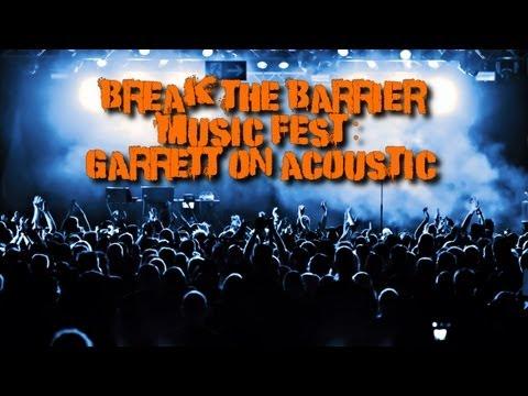 Breaking The Barrier Music Festival: Garrett On Acoustic (Part 2)