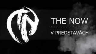 Video THE NOW - V predstavách