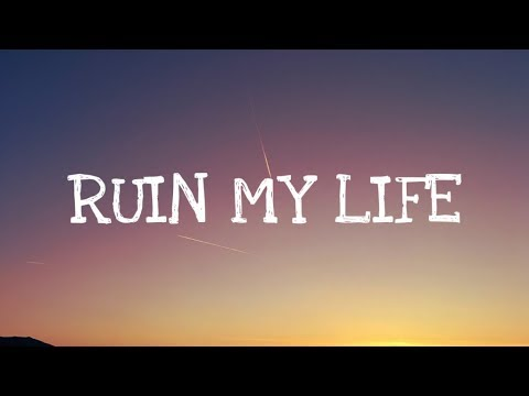 Zara Larsson - Ruin My Life (Lyrics)
