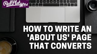 How to write a compelling 'About Us' page that converts