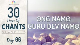Ong Namo Guru Dev Namo Mantra Meditation 30 Days Of Chants S2 Day6 Meditative Mind