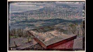 A slightly mundane but nonetheless mildly amusing set of adventures Episode 11- The road to Pompeii