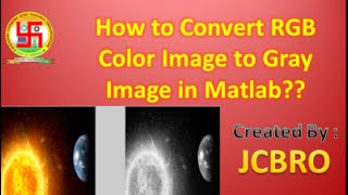 How to convert RGB image into Gray image in Matlab ?