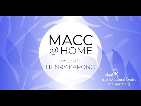 "MACC@Home with Henry Kapono -- ""Danny's Song"""
