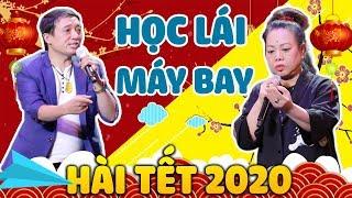 Hài Tết 2020 - HỌC LÁI MÁY BAY | CHIẾN THẮNG, HÀ RUỒI | Hài Tết Hay Mới Nhất 2020