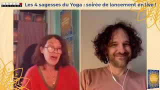 Replay : soirée de lancement du livre: Les 4 sagesses du yoga