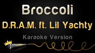 D.R.A.M. feat. Lil Yachty - Broccoli (Karaoke Version)