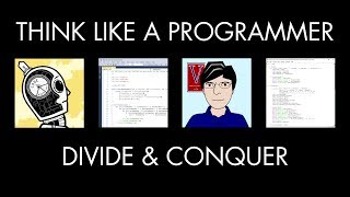 Divide & Conquer (Think Like a Programmer)
