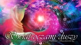 Świat oczami duszy. Audycja o świadomości – 048 – Aura, miłość, lęk, przetrwanie