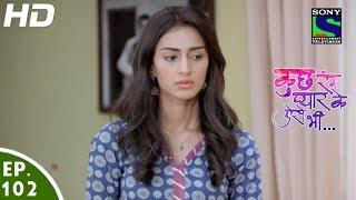 Kuch Rang Pyar Ke Aise Bhi कुछ रंग प्यार के ऐसे भी Episode 102 20th July,  2016