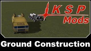 KSP Mods - Ground Construction