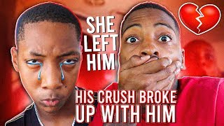 MY LIL BROTHER CRUSH BROKE UP WITH HIM!💔