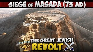 The Siege of Masada (73 AD) - Last Stand of the Great Jewish Revolt