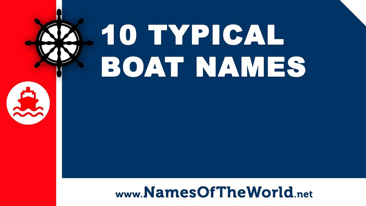 10 typical boat names - the best names for your boat - www.namesoftheworld.net