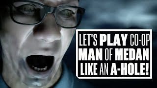 Ian Plays Man of Medan Co-op Gameplay Like An A-Hole - (Lets Play Dark Pictures Man of Medan Co-op)