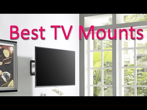 Best TV Mounts 2018 – Best TV Wall Mounts Review