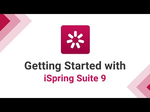Getting Started with iSpring Suite 9