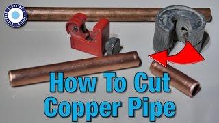 How to Cut Copper Pipe | Tutorial | cut copper tubing | DIY | Cutting Water Pipes