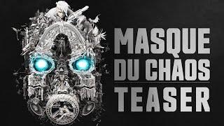 Borderlands - Teaser : Masque du Chaos