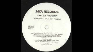 Thelma Houston - I'd Rather Spend The Bad Times With You (Extended Dance Mix)