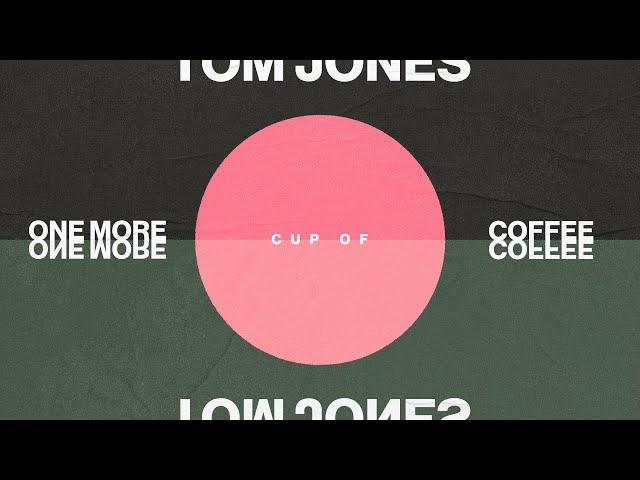 One More Cup Of Coffee (Lyric) - Tom Jones