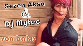 Sezen Aksu Ft Dj Mytec - Son Bakış (club Mix)