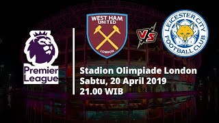Video Live Streaming dan Jadwal Laga West Ham Vs Leicester, Sabtu (20/4), Via MAXStream beIN Sport