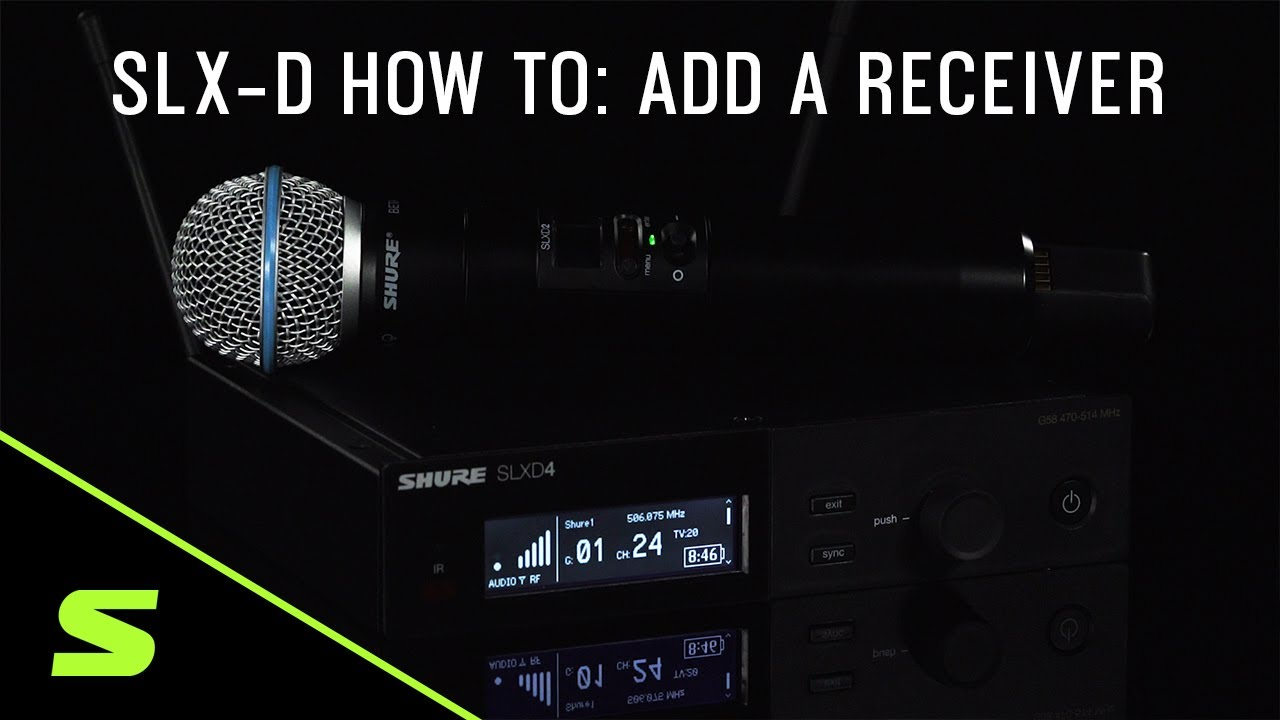 SLX-D How To: Add a Receiver