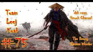 Tuam Leej Kuab Hmong Şaman Savaşçısı (Bölüm 75) 08.05.2021