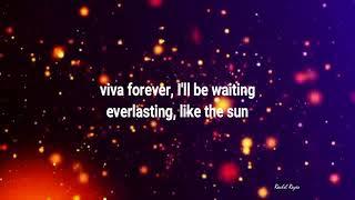 VIVA FOREVER   (Lyrics)