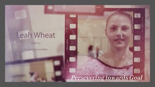 Leah Wheat,  Cincinnati Gymnastics | Never Giving Up, Persevering to Reach Your Goals