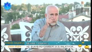 peygamberler tarihi hz.şuayb 16.gün  mehmet bakırcı \ kanal 42