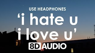 gnash - i hate u, i love u (8D AUDIO) 🎧 Feat. Olivia O'Brien