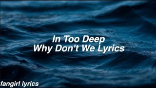 In Too Deep || Why Don't We Lyrics