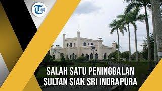 Istana Siak Sri Indrapura, Kediaman Resmi Sultan Siak, yang Mulai Dibangun Tahun 1889 di Riau