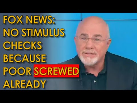 """Fox News' Dave Ramsey HATES Stimulus Checks because Poor are """"pretty much SCREWED already"""""""