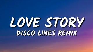 Taylor Swift - Love Story (Lyrics) Disco Lines Remix [TikTok song]