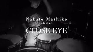 """Nakato Mashiko Playing """"CLOSE EYE"""" (Age Factory)"""