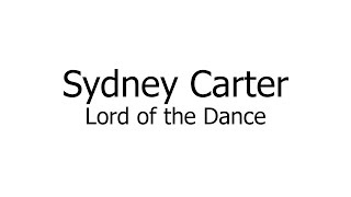 Sydney Carter – Lord of the Dance (Music Sheets, Chords, & Lyrics)