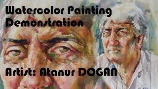 Watercolor Portrait Painting Demonstration Artist: Atanur Doğan Model: Canip Taşkıran