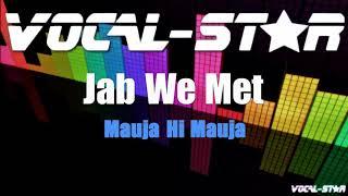 Mauja Hi Mauja - Jab We Met (Karaoke Version) - YouTube
