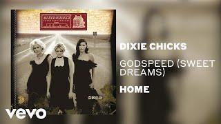 Dixie Chicks Godspeed (Sweet Dreams)