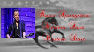 Bruce Springsteen   Western Stars (Lyrics)