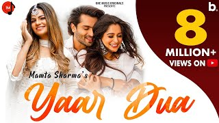 YAAR DUA | MAMTA SHARMA | DIPIKA K IBRAHIM | SHOAIB IBRAHIM | BADASH | NEW HINDI SONG 2021