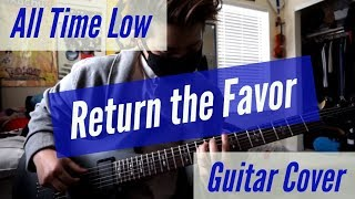 All Time Low - Return the Favor Guitar Cover