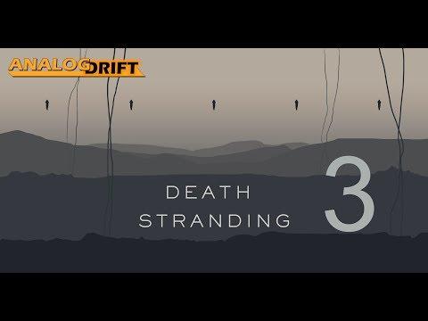Death Stranding Long Look (Maybe LP?) pt. 3